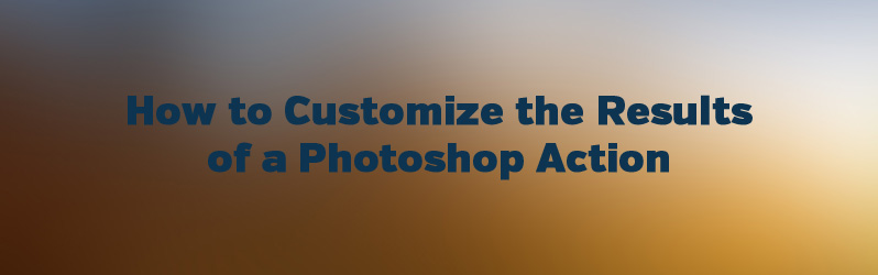 How to customize the results of a Photoshop action