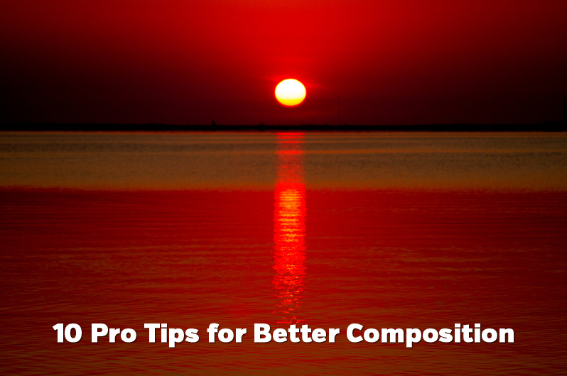 10 Pro Tips for Better Composition