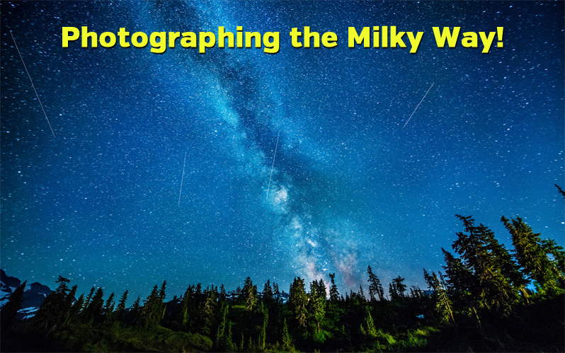 Photographing the Milky Way!