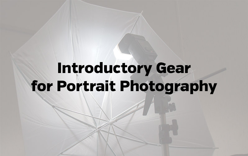 Introductory Gear for Portrait Photography