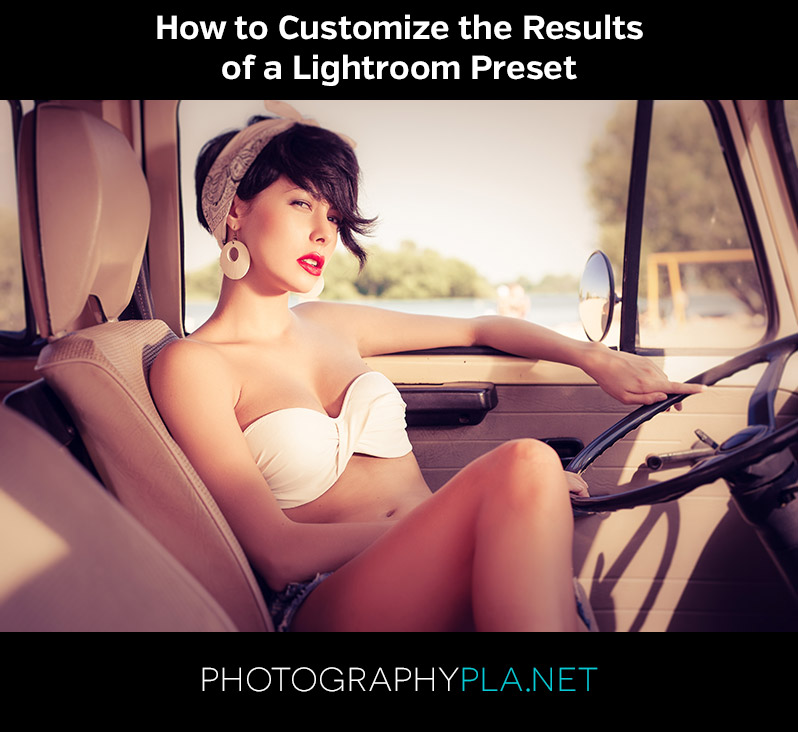 How to Customize the Results of a Lightroom Preset