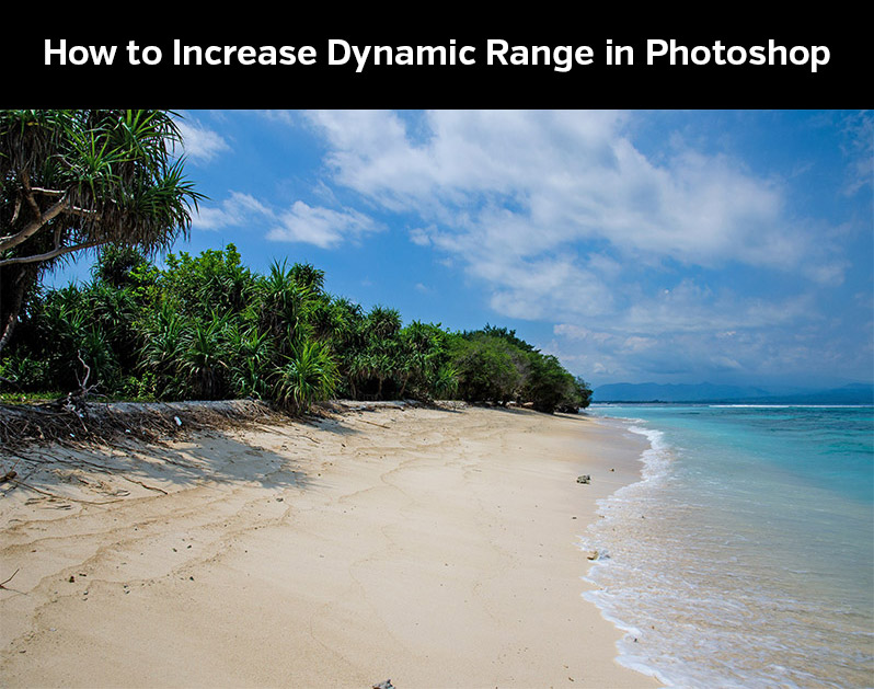 How to Increase Dynamic Range in Photoshop