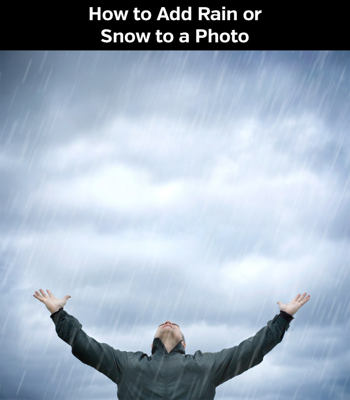 How to Add Rain or Snow to a Photo